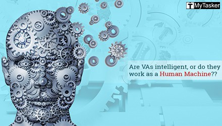 Are VAs intelligent, or they work as a Human Machine??