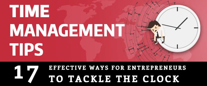 17 Effective Time Management Tips for Busy Entrepreneurs [Infographic]