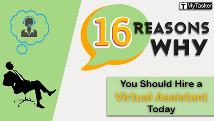 Top 16 Reasons You Should Hire Virtual Assistants Today